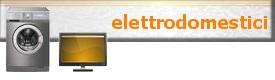 ELETTRODOMESTICI ANNUNCI
